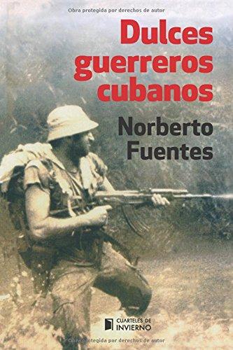 Descargar Libro Dulces guerreros cubanos de Norberto Fuentes