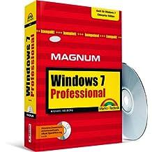 Windows 7 Professional - Auch für Windows 7 Enterprise Edition: Kompakt, komplett, kompetent (Magnum)