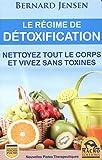 Le régime de détoxification - Nettoyez tout le corps et vivez sans toxines