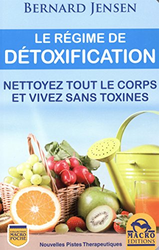 le-regime-de-detoxification-nettoyez-tout-le-corps-et-vivez-sans-toxines