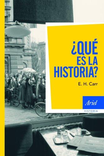 ¿Qué es la historia? (Ariel Historia) por E. H. Carr