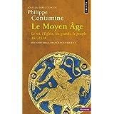 Histoire de la France politique : Tome 1, Le Moyen Age : le roi, l'Eglise, les grands, le peuple 481-1514