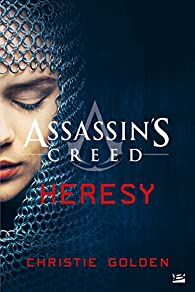 Assassin's Creed : Heresy par Christie Golden