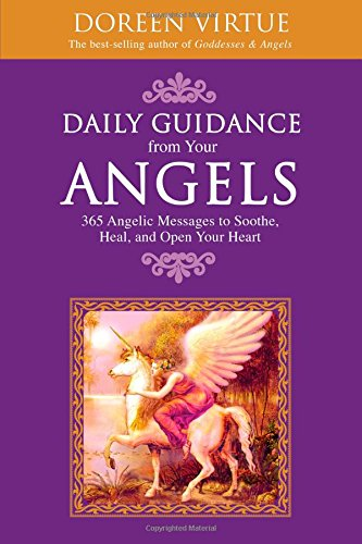 Daily Guidance from Your Angels: 365 Angelic Messages to Soothe, Heal, and Open Your Heart (Paperback )