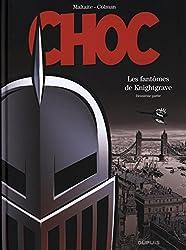 Choc - tome 2 - Les fantômes de Knightgrave (deuxième partie)