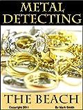 Metal Detecting The Beach (English Edition)