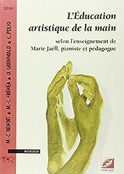 L'Éducation artistique de la main selon l'enseignement de Marie Jaëll, pianiste et pédagogue