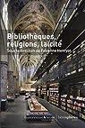 Bibliothèques, religions, laïcité par Henryot