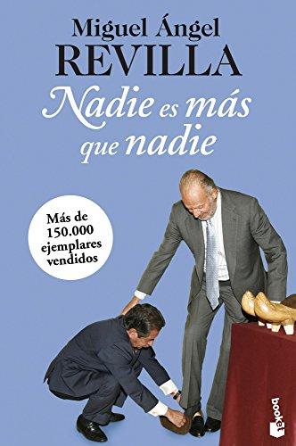 Nadie es más que nadie por Miguel Ángel Revilla Roiz