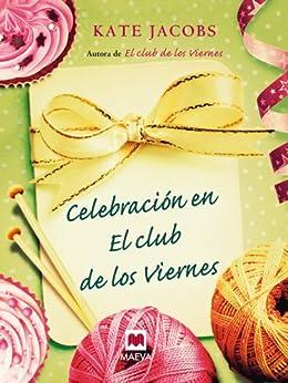 Celebración en el club de los viernes (Grandes Novelas) de [Jacobs, Kate]