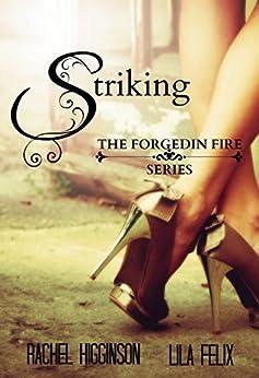 Striking (Forged In Fire Book 1) by [Felix, Lila, Higginson, Rachel]