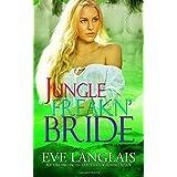Jungle Freakn' Bride (Freakn' Shifters) by Eve Langlais (2012-12-04)