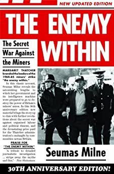 The Enemy Within: The Secret War Against the Miners by [Milne, Seumas]