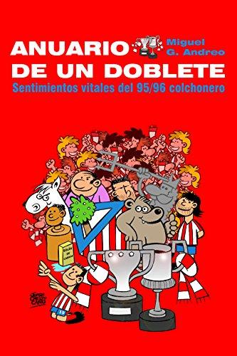 Anuario de un Doblete: Sentimientos vitales del 95/96 colchonero por Miguel Gonzalez Andreo