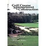 Golf Course Management & Construction: Environmental Issues by James C. Balogh (1992-06-03)
