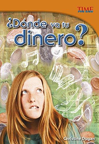 ¿dónde Va Tu Dinero? (Time for Kids En Espanol, Level 5) por Christine Dugan