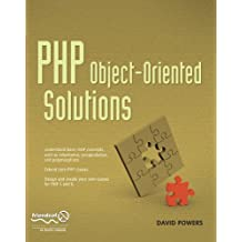 PHP Object-Oriented Solutions by David Powers (2008-08-20)