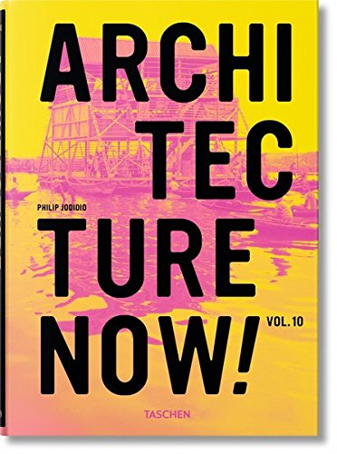 Architecture Now! Vol. 10 par Philip Jodidio