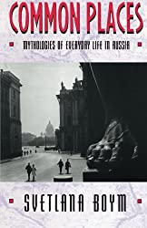 Common Places - Mythologies of Everyday Life in Russia (Paper)