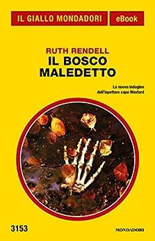 Il bosco maledetto (Il Giallo Mondadori) di [Rendell, Ruth]