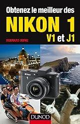 Obtenez le meilleur des Nikon 1 - V1 et J1