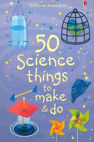 50 Science Things to Make and Do (Usborne Activities) by Kate Knighton (2008-07-25)
