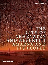 City of Akhenaten: Amarna and Its People (New Aspects of Antiquity)