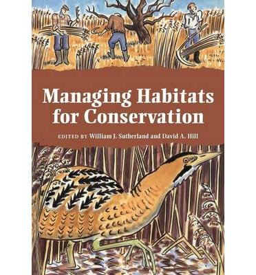 [(Managing Habitats for Conservation)] [ Edited by William J. Sutherland, Edited by David A. Hill ] [March, 2014]