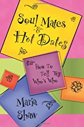 Soul Mates and Hot Dates: How to Tell Who's Who