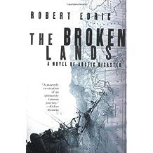 The Broken Lands: A Novel of Arctic Disaster