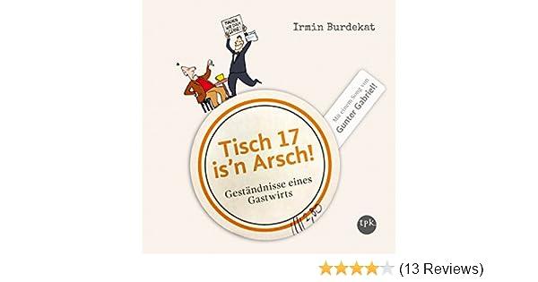 Tisch 17 is\'n Arsch!: Geständnisse eines Gastwirts (Hörbuch-Download ...