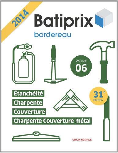 Batiprix 2014 - Vol 6 - Etanchéité Charpente et couverture métal / Charpente couverture