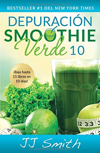 Depuración Smoothie Verde 10 (10-Day Green Smoothie Cleanse Spanish Edition) (Atria Espanol)