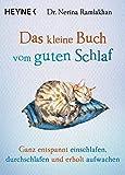 Das kleine Buch vom guten Schlaf: Ganz entspannt einschlafen, durchschlafen und erholt aufwachen