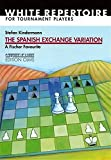 Spanish Exchange Variation: A Fischer Favourite (Progress in Chess Series)