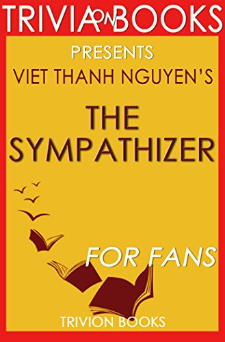 The Sympathizer by Viet Thanh Nguyen (Trivia-On-Books) (English Edition)