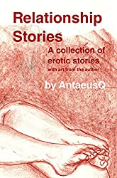 Relationship Stories: A collection of erotic stories with art from the author