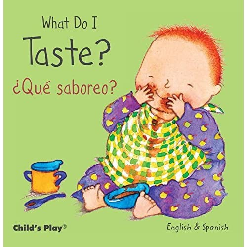 What Do I Taste? / ¿Qué saboreo? (Small Senses Bilingual) by Annie Kubler (Illustrator), Teresa Mlawer (Translator) (1-Apr-2015) Board book