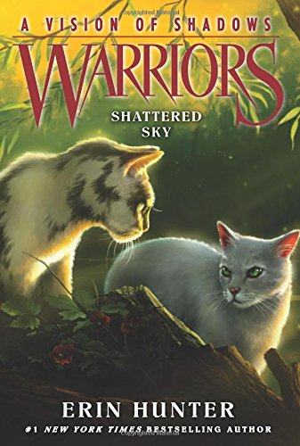 Warriors: A Vision of Shadows #3: Shattered Sky (Warriors: A Vision of Shadows 3) por Erin Hunter