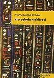 Hieroglyphenschlüssel: Entziffern - Lesen - Verstehen. Mit einer Schreibfibel von Johanna Dittmar - Petra Vomberg