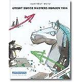 Das Credit Suisse Masters und SKA Großmeisterturnier Horgen 1994. Mit Partien und Kommentaren der Teilnehmer (Praxis Schach)