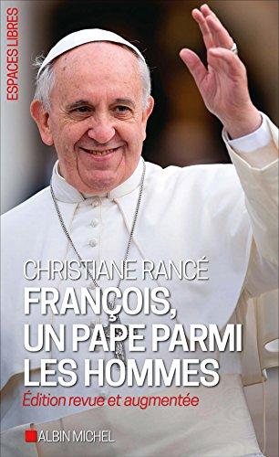Franois, un pape parmi les hommes