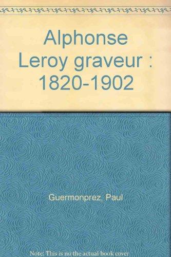 Alphonse Leroy graveur : 1820-1902