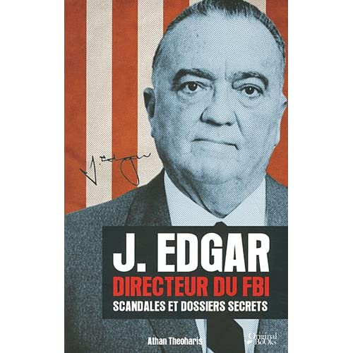 J. Edgar, Directeur du FBI : Scandales et dossiers secrets