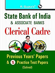 State Bank of India (SBI) & Associates Banks Clerical Cadre:  Previous Papers & Practice Papers (Solved): Previous Papers and Practice Papers (Solved)