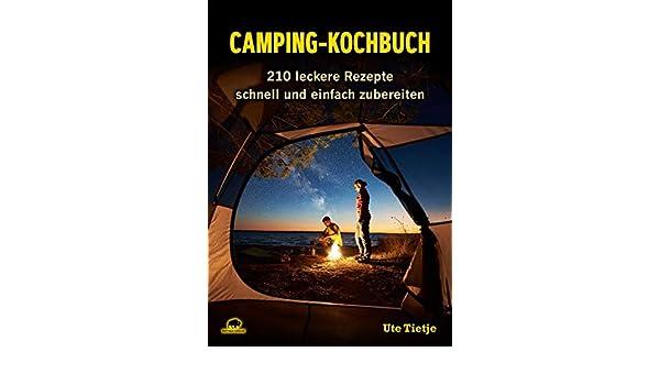 Outdoorküche Camping World : Camping kochbuch leckere rezepte schnell und einfach