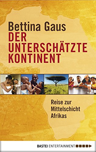 Der unterschätzte Kontinent: Reise zur Mittelschicht Afrikas (Eichborn digital ebook)