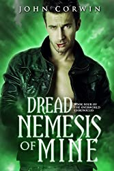 Dread Nemesis of Mine (Overworld Chronicles Book 4) (English Edition)