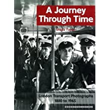 A Journey Through Time: London Transport Photographs 1880-1965