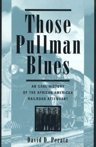 Those Pullman Blues by David D. Perata (1999-02-28)